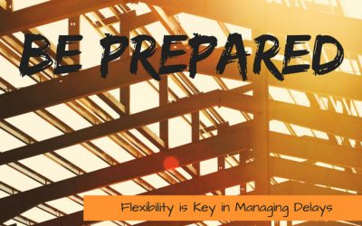 Be Prepared: Flexibility is Key in Managing Delays