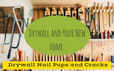 Drywall and Your New Home: Drywall Nail Pops and Cracks