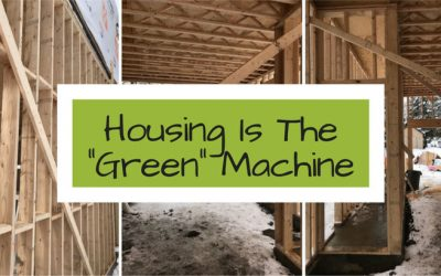 "Housing Is The ""Green"" Machine"