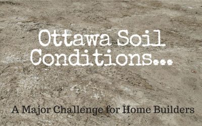 Ottawa Soil Conditions Can Present Major Challenges for Home Builders